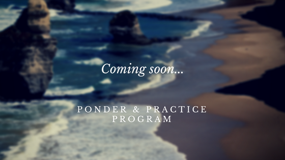 Our Ponder & Practice Program is Coming Soon!